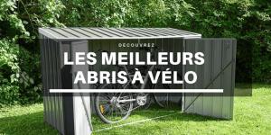 Meilleur abri de jardin pour vélo